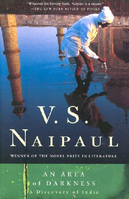 An Area of Darkness By Naipaul, V. S.