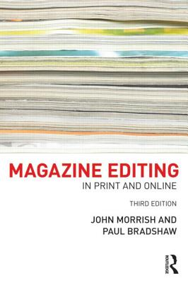 Magazine Editing By Morrish, John/ Bradshaw, Paul