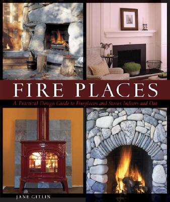 Fire Places By Gitlin, Jane